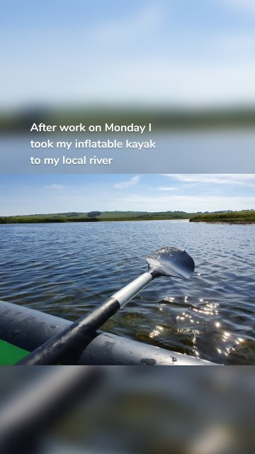 After work on Monday I took my inflatable kayak to my local river